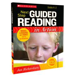 SCHOLASTIC TEACHING RESOURCES NEXT STEP GUIDED READING IN ACTION GR K-2