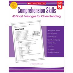 SCHOLASTIC TEACHING RESOURCES COMPREHENSION SKILLS GR 5 40 SHORT PASSAGES FOR CLOSE READING
