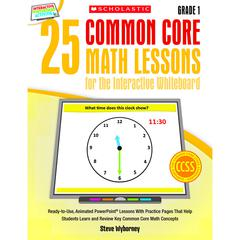 SCHOLASTIC TEACHING RESOURCES 25 COMMON CORE GR 1 MATH LESSONS FOR THE INTERACTIVE WHITEBOARD