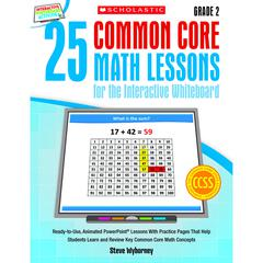 SCHOLASTIC TEACHING RESOURCES 25 COMMON CORE GR 2 MATH LESSONS FOR THE INTERACTIVE WHITEBOARD