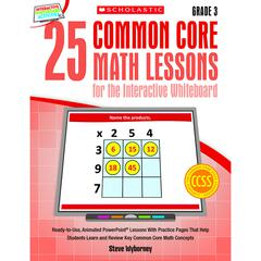 SCHOLASTIC TEACHING RESOURCES 25 COMMON CORE GR 3 MATH LESSONS FOR THE INTERACTIVE WHITEBOARD