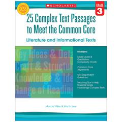 SCHOLASTIC TEACHING RESOURCES GR 3 25 COMPLEX TEXT PASSAGES TO MEET THE CC LITERATURE & INFO TEXT