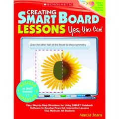 SCHOLASTIC TEACHING RESOURCES CREATING SMART BOARD LESSONS YES YOU CAN 2ND EDITION