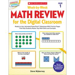 SCHOLASTIC TEACHING RESOURCES WEEK BY WEEK GR 1 MATH REVIEW FOR THE DIGITAL CLASSROOM