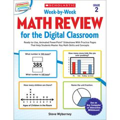 SCHOLASTIC TEACHING RESOURCES WEEK BY WEEK GR 2 MATH REVIEW FOR THE DIGITAL CLASSROOM