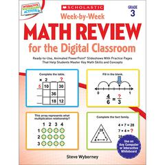 SCHOLASTIC TEACHING RESOURCES WEEK BY WEEK GR 3 MATH REVIEW FOR THE DIGITAL CLASSROOM