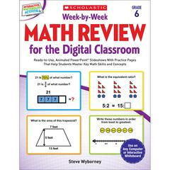 SCHOLASTIC TEACHING RESOURCES WEEK BY WEEK GR 6 MATH REVIEW FOR THE DIGITAL CLASSROOM