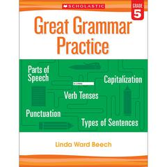 SCHOLASTIC TEACHING RESOURCES GREAT GRAMMAR PRACTICE GR 5
