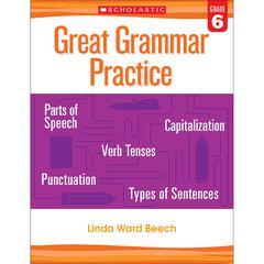SCHOLASTIC TEACHING RESOURCES GREAT GRAMMAR PRACTICE GR 6