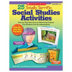 SCHOLASTIC TEACHING RESOURCES 25 TOTALLY TERRIFIC SOCIAL STUDIES ACTIVITIES GR 3-6