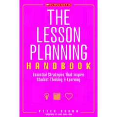 SCHOLASTIC TEACHING RESOURCES THE LESSON PLANNING HANDBOOK GR K-6