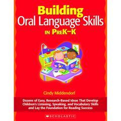 BUILDING ORAL LANGUAGE SKILLS IN PREK-K