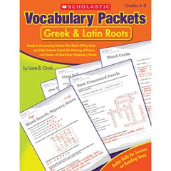 SCHOLASTIC TEACHING RESOURCES VOCABULARY PACKETS GREEK & LATIN ROOTS GR 4-8