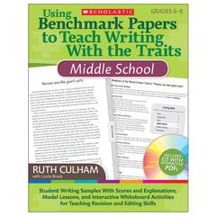 SCHOLASTIC TEACHING RESOURCES USING BENCHMARK PAPERS TO TEACH WRITING W/ THE TRAITS MIDDLE SCH