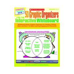 SCHOLASTIC TEACHING RESOURCES 50 GRAPHIC ORGANIZERS FOR THE INTERACTIVE WHITEBOARD