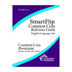 SMARTFLIP GR 11-12 COMMON CORE REF GUIDE FOR ELA COMMON CORE BOOTCAMP