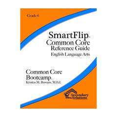 SMARTFLIP GR 6 COMMON CORE REF GUIDE FOR ELA COMMON CORE BOOTCAMP