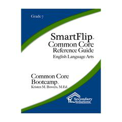 SMARTFLIP GR 7 COMMON CORE REF GUIDE FOR ELA COMMON CORE BOOTCAMP