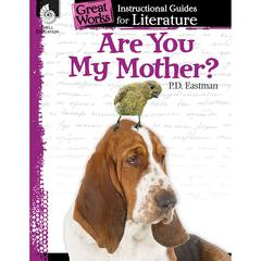 ARE YOU MY MOTHER GREAT WORKS INSTRUCTIONAL GUIDES FOR LIT