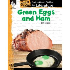 GREEN EGGS AND HAM GREAT WORKS INSTRUCTIONAL GUIDES FOR LIT