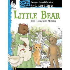 LITTLE BEAR GR K-3 GREAT WORKS INSTRUCTIONAL GUIDES FOR LIT