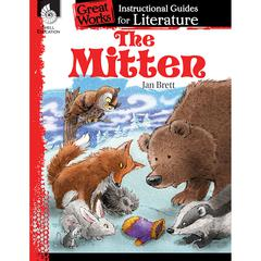 SHELL EDUCATION THE MITTEN GREAT WORKS INSTRUCTIONAL GUIDES FOR LIT