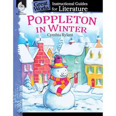POPPLETON IN WINTER GREAT WORKS INSTRUCTIONAL GUIDES FOR LIT