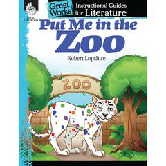 PUT ME IN THE ZOO GREAT WORKS INSTRUCTIONAL GUIDES FOR LIT