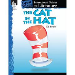 SHELL EDUCATION THE CAT IN THE HAT GREAT WORKS INSTRUCTIONAL GUIDES FOR LIT