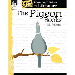 SHELL EDUCATION THE PIGEON BOOKS GREAT WORKS INSTRUCTIONAL GUIDES FOR LIT