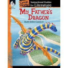 MY FATHERS DRAGON GREAT WORKS INSTRUCTIONAL GUIDES FOR LIT