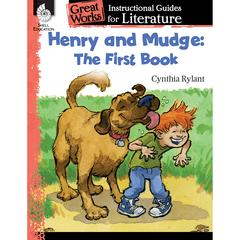 SHELL EDUCATION HENRY AND MUDGE THE FIRST BOOK GREAT WORKS INSTR GUIDES FOR LIT