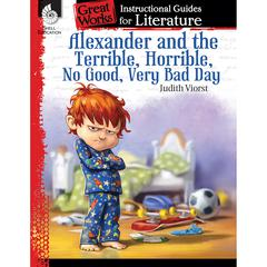 SHELL EDUCATION ALEXANDER AND THE TERRIBLE HORRIBLE NO GOOD VERY BAD DAY GREAT WORKS
