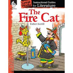 SHELL EDUCATION THE FIRE CAT GREAT WORKS INSTRUCTIONAL GUIDES FOR LIT
