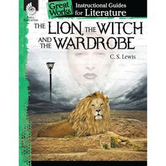 SHELL EDUCATION THE LION THE WITCH AND THE WARDROBE GREAT WORKS INSTR GUIDES FOR LIT