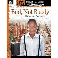 BUD NOT BUDDY GREAT WORKS INSTRUCTIONAL GUIDES FOR LIT