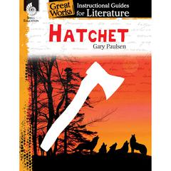 SHELL EDUCATION HATCHET GREAT WORKS INSTRUCTIONAL GUIDES FOR LITERATURE
