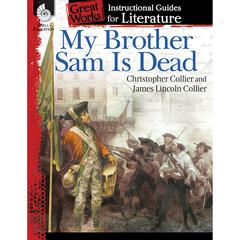 SHELL EDUCATION MY BROTHER SAM IS DEAD GREAT WORKS INSTRUCTIONAL GUIDES FOR LIT