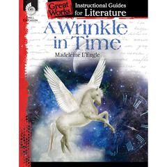 SHELL EDUCATION A WRINKLE IN TIME GREAT WORKS INSTRUCTIONAL GUIDES FOR LIT