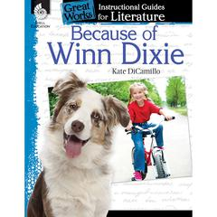 SHELL EDUCATION BECAUSE OF WINN DIXIE GREAT WORKS INSTRUCTIONAL GUIDES FOR LIT