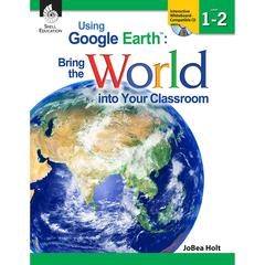 USING GOOGLE EARTH LEVEL 1-2 BRING THE WORLD INTO YOUR CLASSROOM