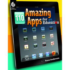 SHELL EDUCATION 110 AMAZING APPS FOR EDUCATION ALL GRADES