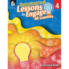 SHELL EDUCATION GR 4 BRAIN POWERED LESSONS TO ENGAGE ALL LEARNERS