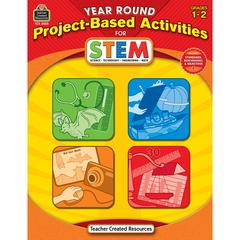 TEACHER CREATED RESOURCES YEAR ROUND GR 1-2 PROJECT BASED ACTIVITIES FOR STEM