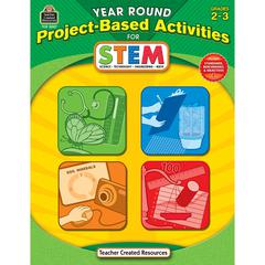 TEACHER CREATED RESOURCES YEAR ROUND GR 2-3 PROJECT BASED ACTIVITIES FOR STEM