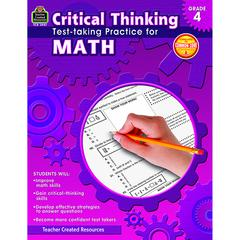 TEACHER CREATED RESOURCES GR 4 CRITICAL THINKING TEST TAKING PRACTICE FOR MATH