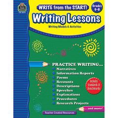 TEACHER CREATED RESOURCES WRITE FROM THE START GR6-8 WRITING LESSON