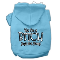 Mirage Pet Products Yes Im a Bitch Just not Yours Screen Print Pet Hoodies Baby Blue Size Lg (14)