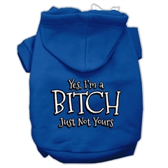 Mirage Pet Products Yes Im a Bitch Just not Yours Screen Print Pet Hoodies Blue Size Lg (14)