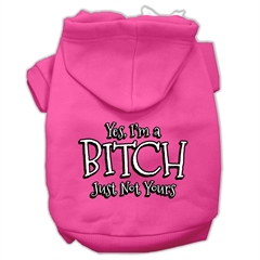 Mirage Pet Products Yes Im a Bitch Just not Yours Screen Print Pet Hoodies Bright Pink Size Sm (10)